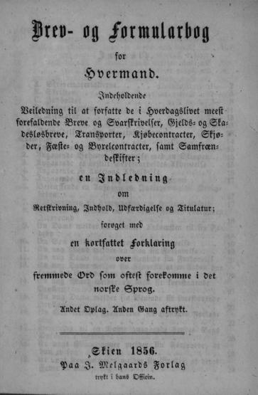 """Korleis forfatte eit brev? """"Brev-og Formularbog for Hvermand"""" frå 1856. Kjelde: Nasjonalbiblioteket."""